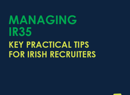 Managing IR35 - Key Practical Tips for Irish Recruiters